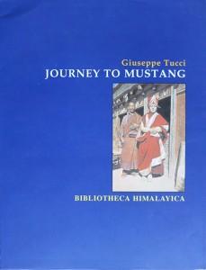 Journey to Mustang, 1952, Guiseppe Tucci, Ratna Pustack Bhandar Kathmandu, 2003