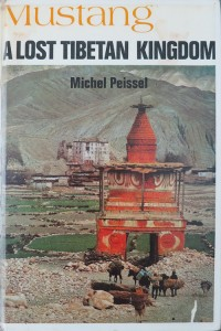 Mustang, A Lost Tibetan Kingdom, Michel Peissel, Collins and Harvill Press, London 1968